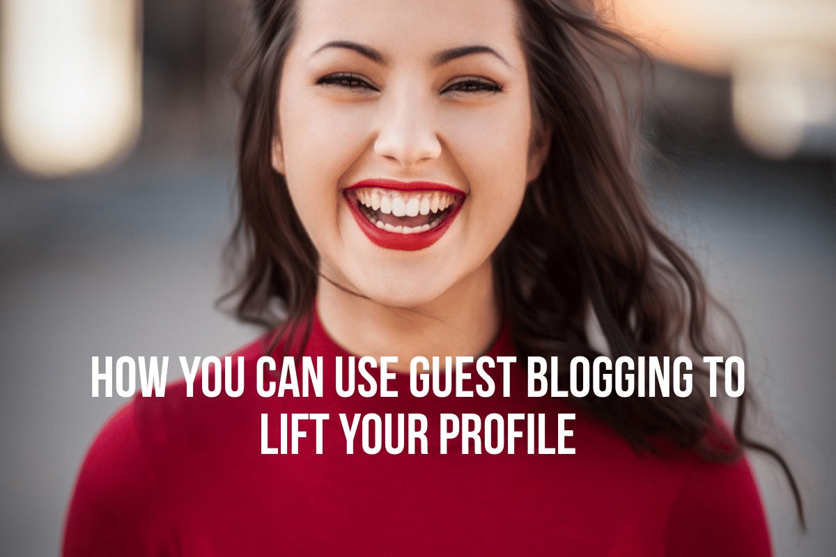How you can use guest blogging to lift your profile