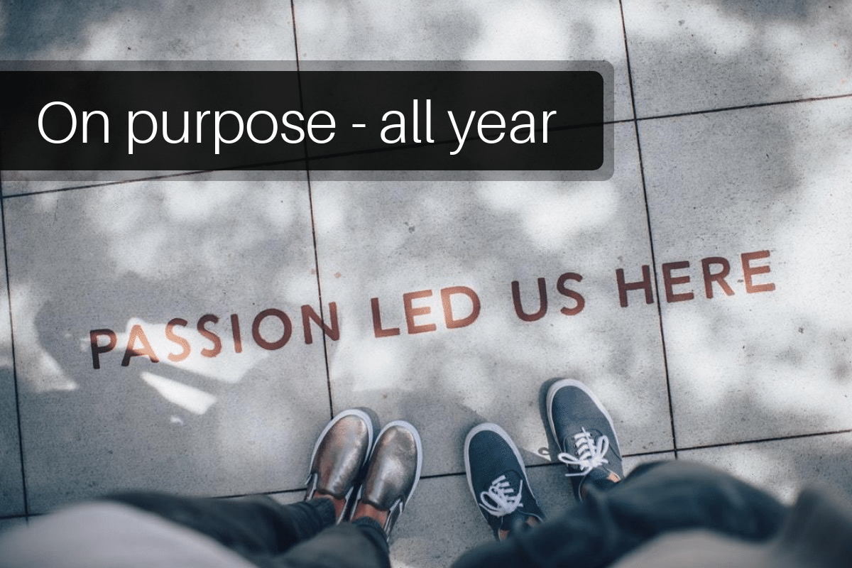 On Purpose - all year