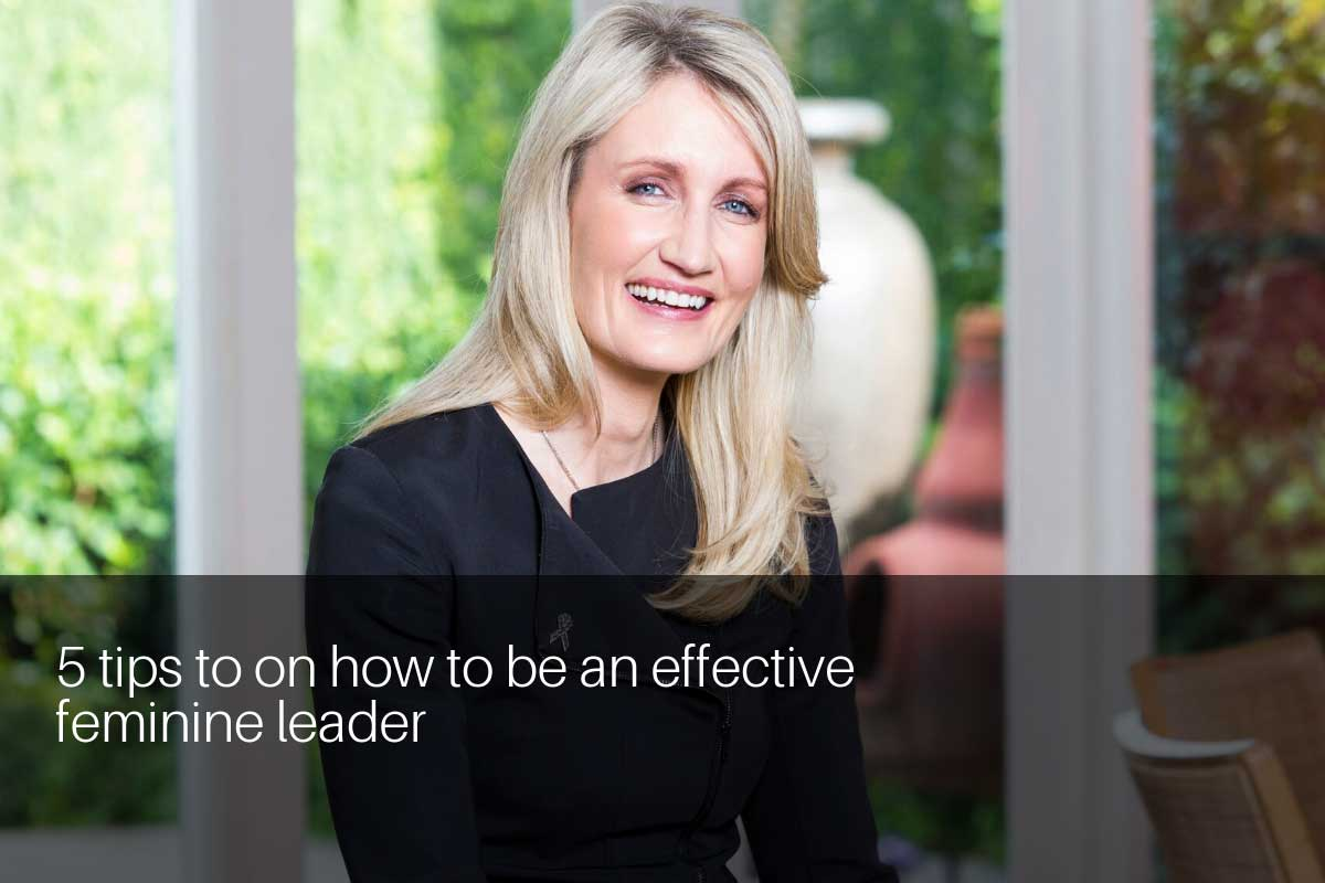 5 tips to on how to be an effective feminine leader