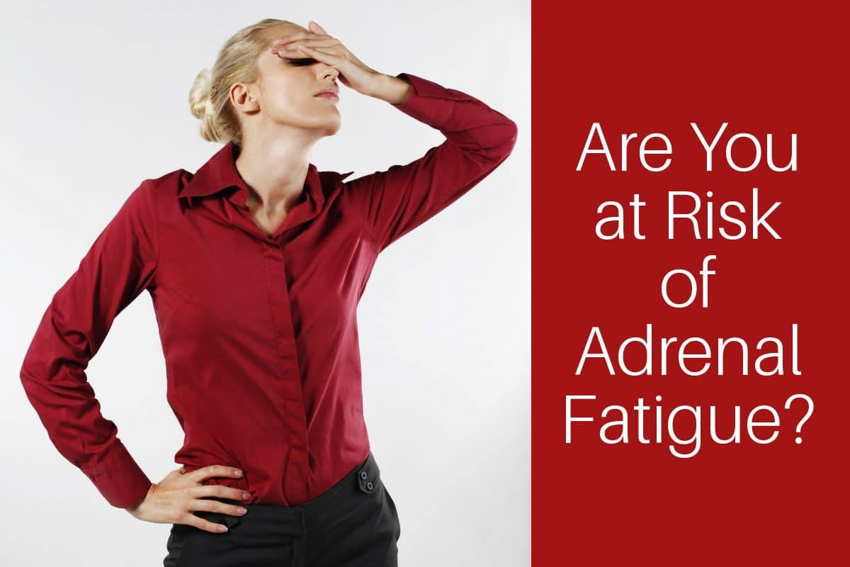 Adrenal fatigue risk