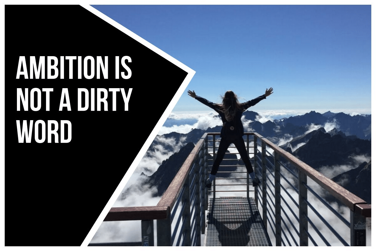 Ambition is not a dirty word