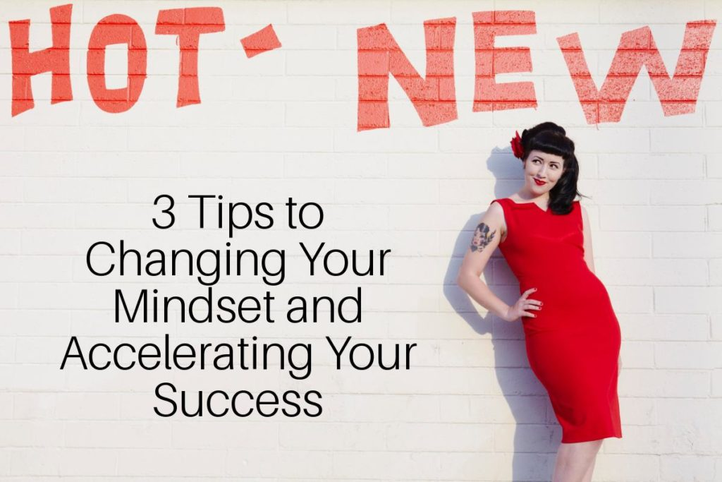 3 tips for changing your mindset