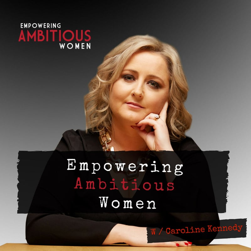 Empowering-Ambitious-Women-Podcast