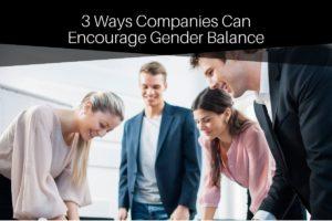 3 ways to encourage gender diversity