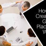 Creating a great place to work