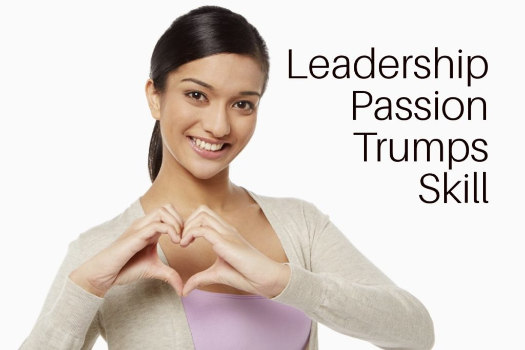 Leadership passion versus skill