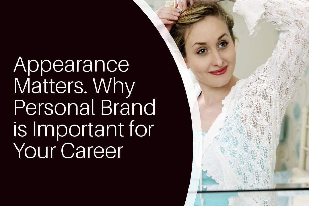 Appearance matters personal brand