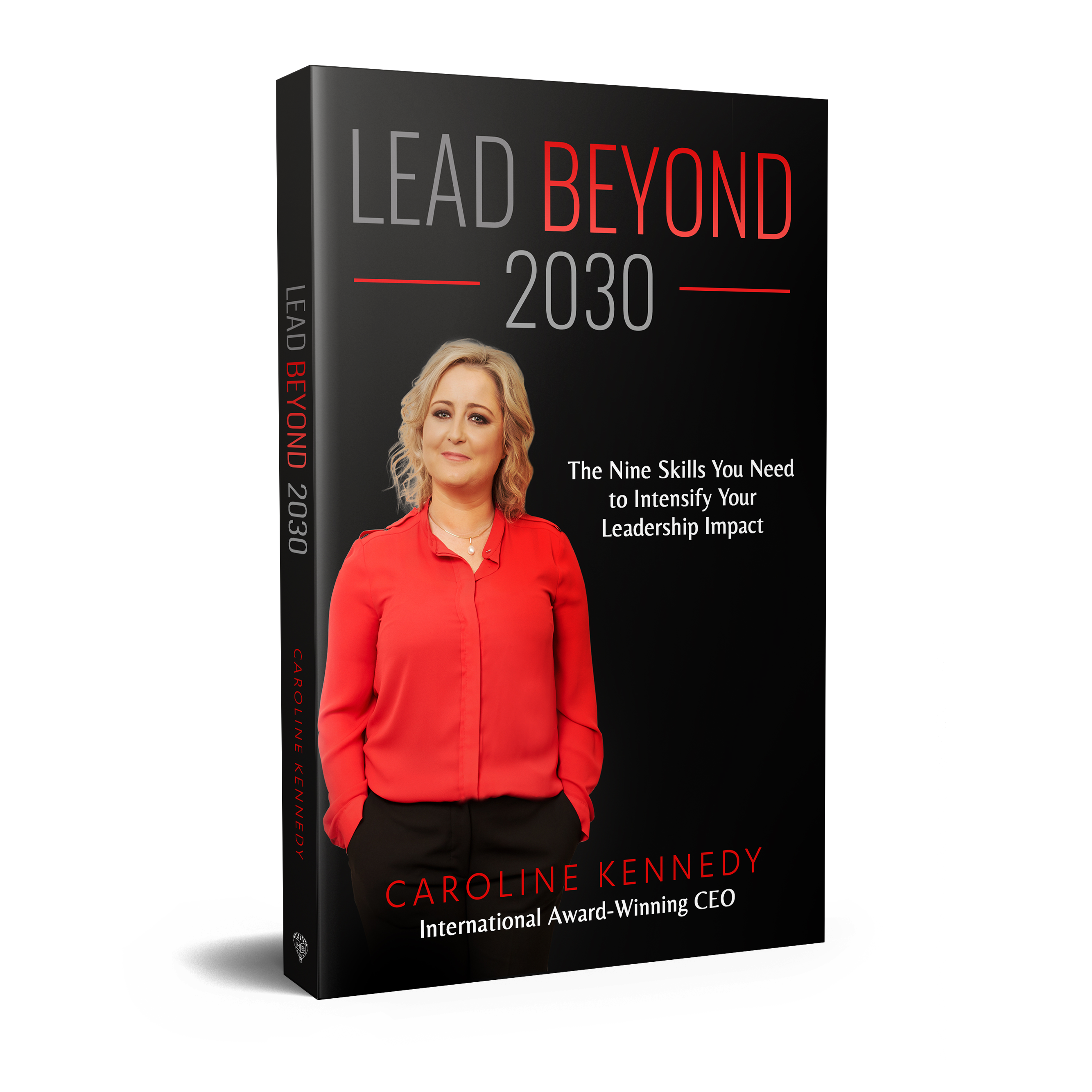 Lead Beyond 2030 - The Nine skills you need to intensify your leadership impact.